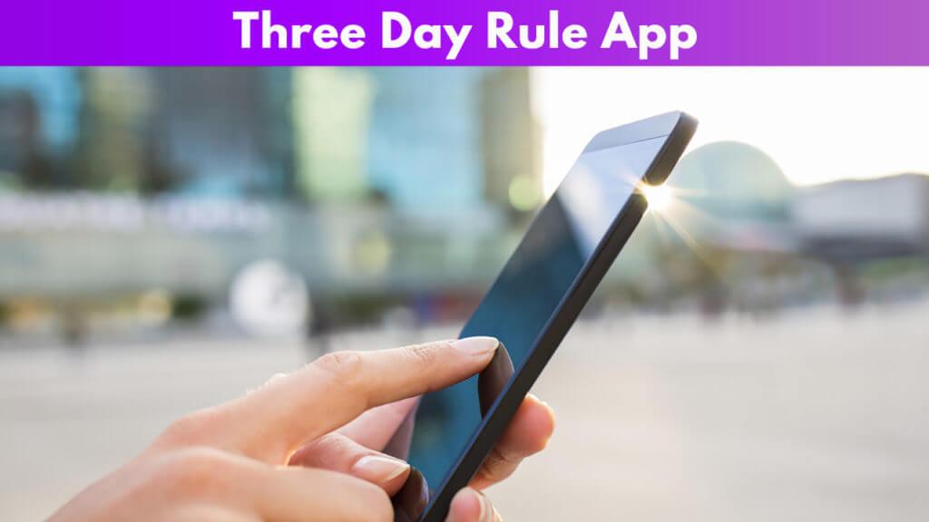 Three day rule App