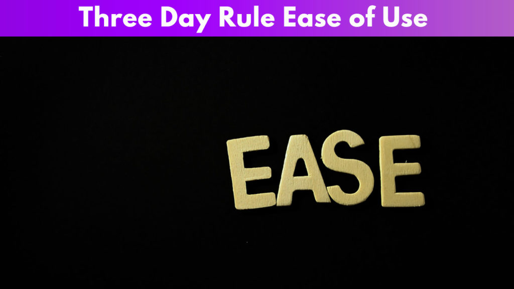 Three day rule ease of use