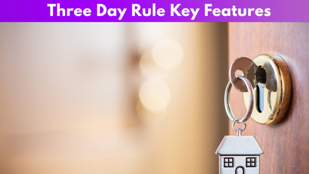 Three day rule key features