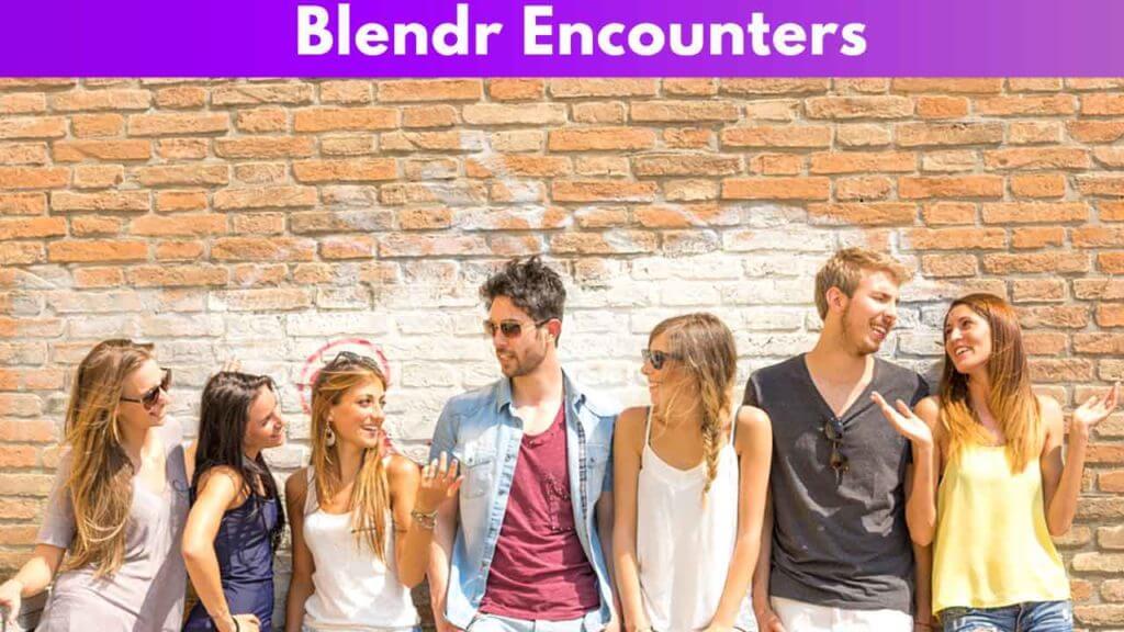 Blendr Encounters