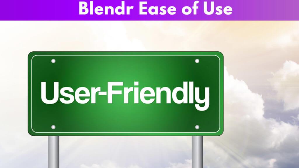 Blendr ease of use