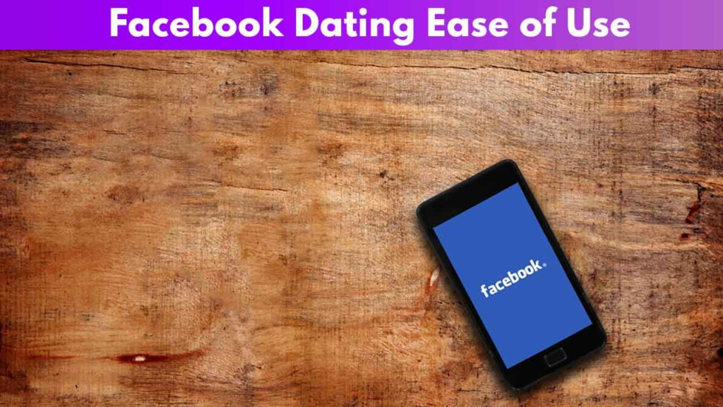Facebook Dating Ease of Use