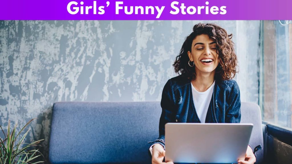 Girls funny stories