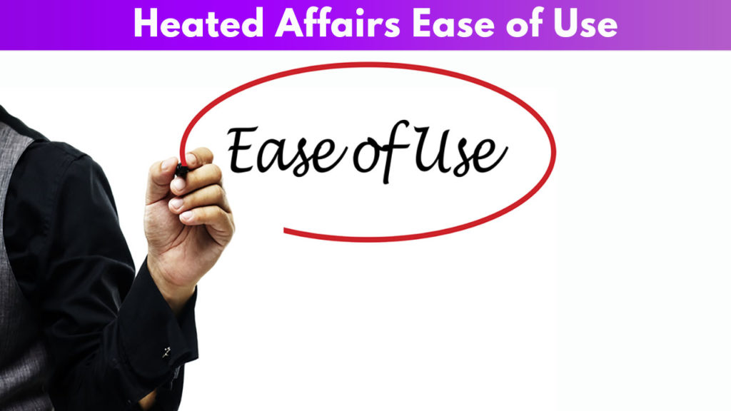 Heated Affairs Ease of Use