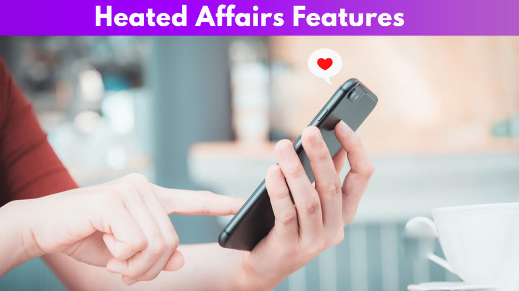 Heated Affairs Features
