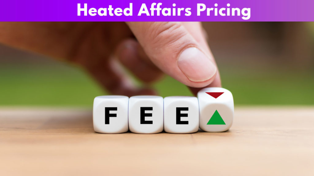 Heated Affairs Pricing