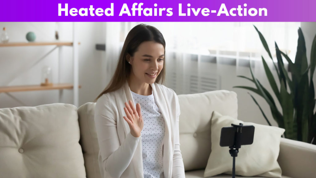 Heated Affairs live action