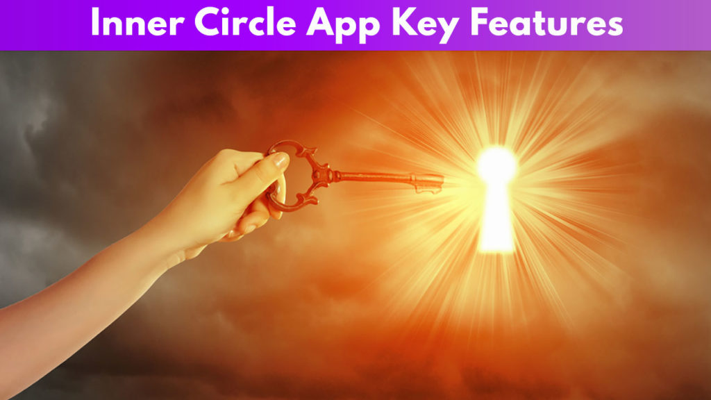 Inner Circle App Key Features