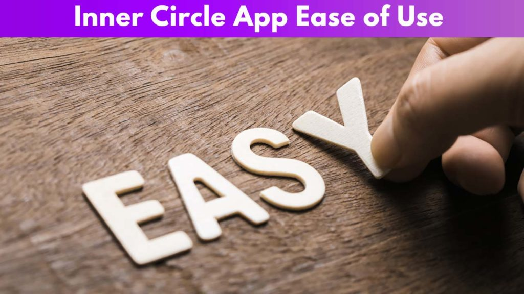 Inner circle App Ease of Use