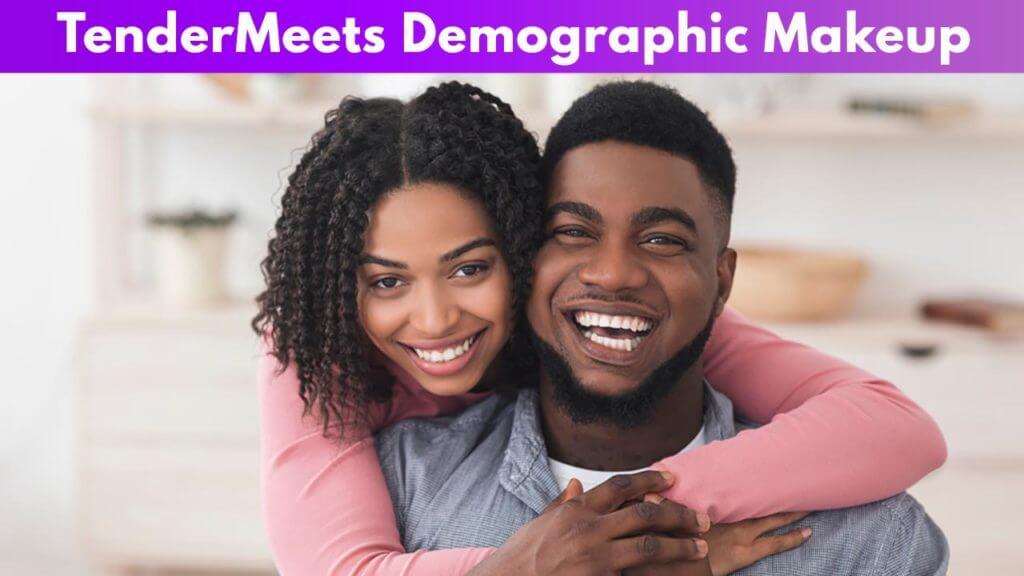 TenderMeets Demographic Makeup