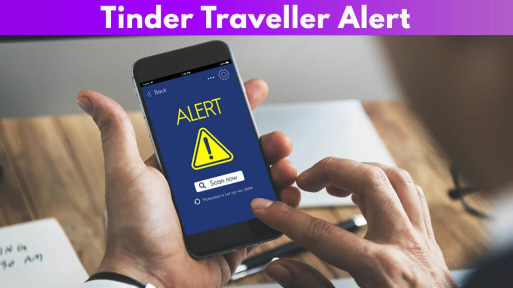 Tinder Traveller Alert