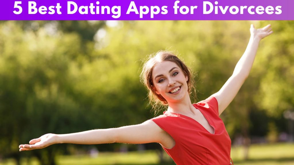 5 Best Dating Sites for Divorcees