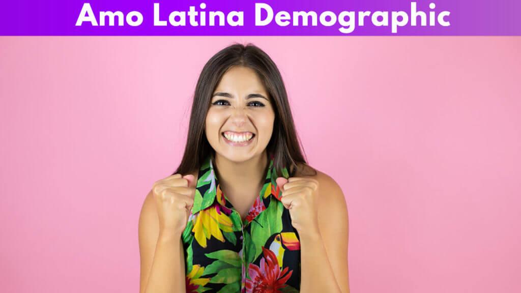 Amo Latino Demographic