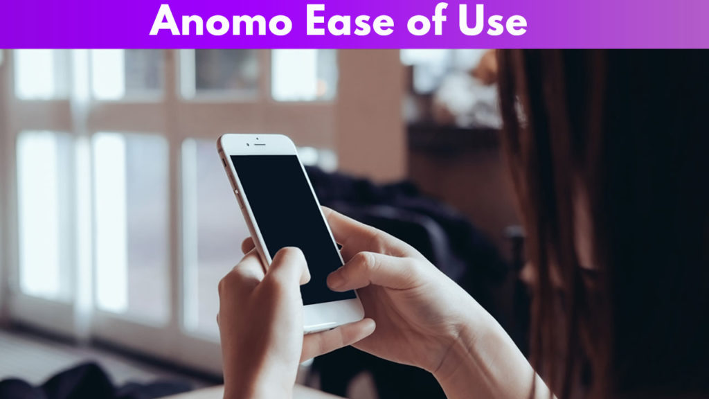 Anomo Ease of Use