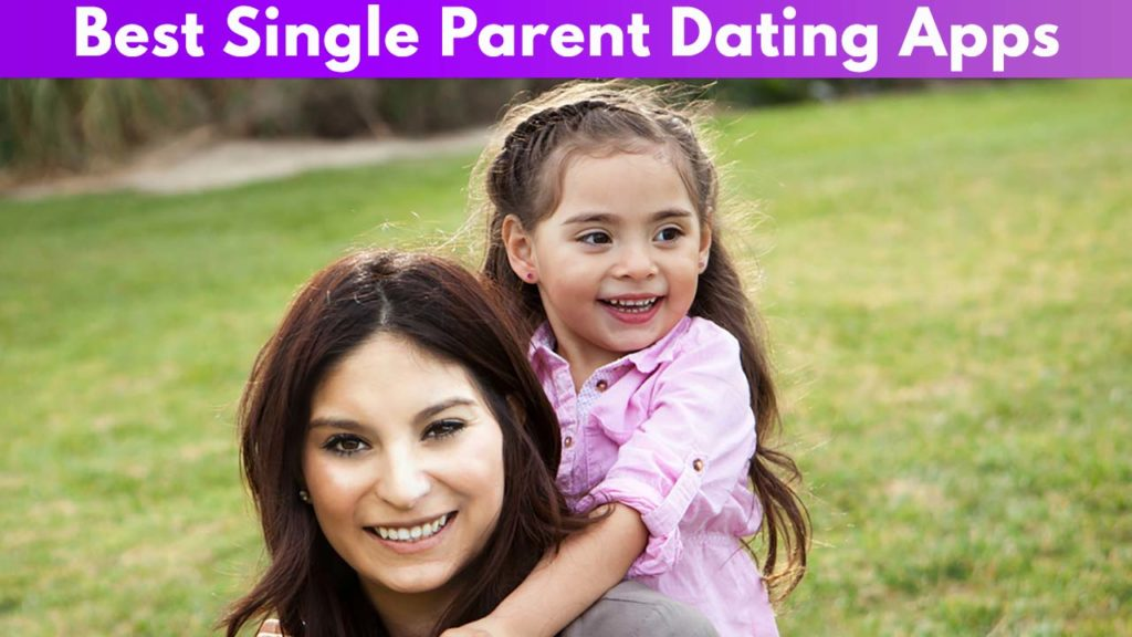 Best Single Parent Dating Apps