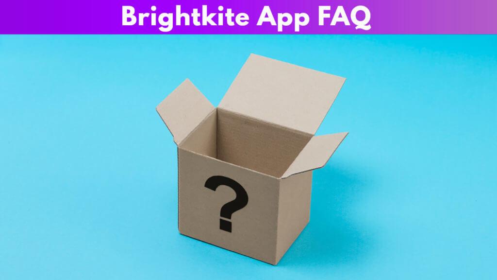 Brightkite App FAQ
