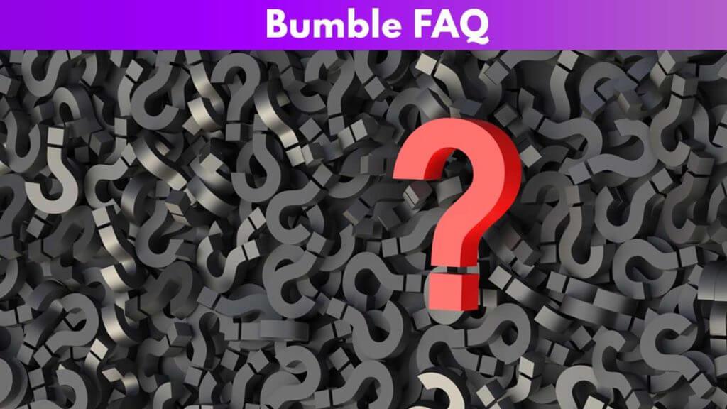 Bumble FAQ