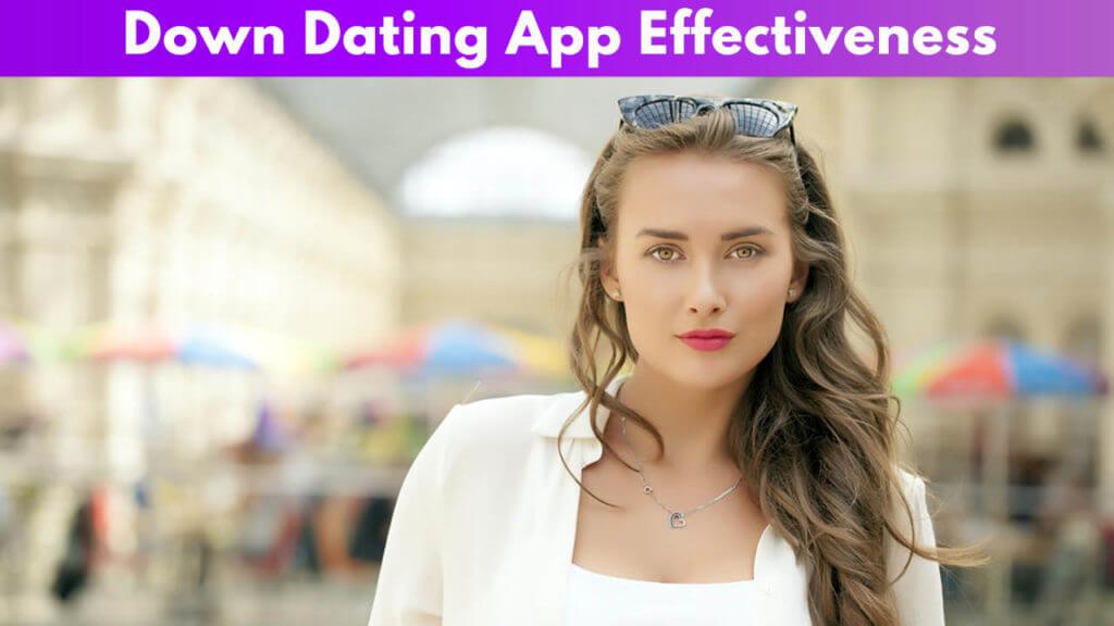 Down Dating App Effectiveness