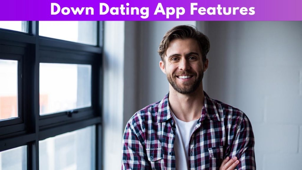 Down Dating App Features