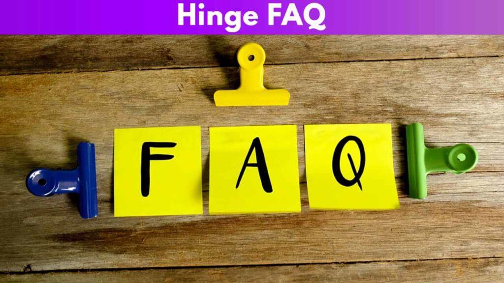 Hinge FAQ