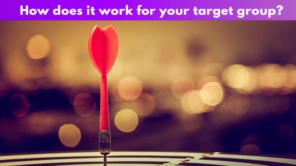 How does it work for your target group