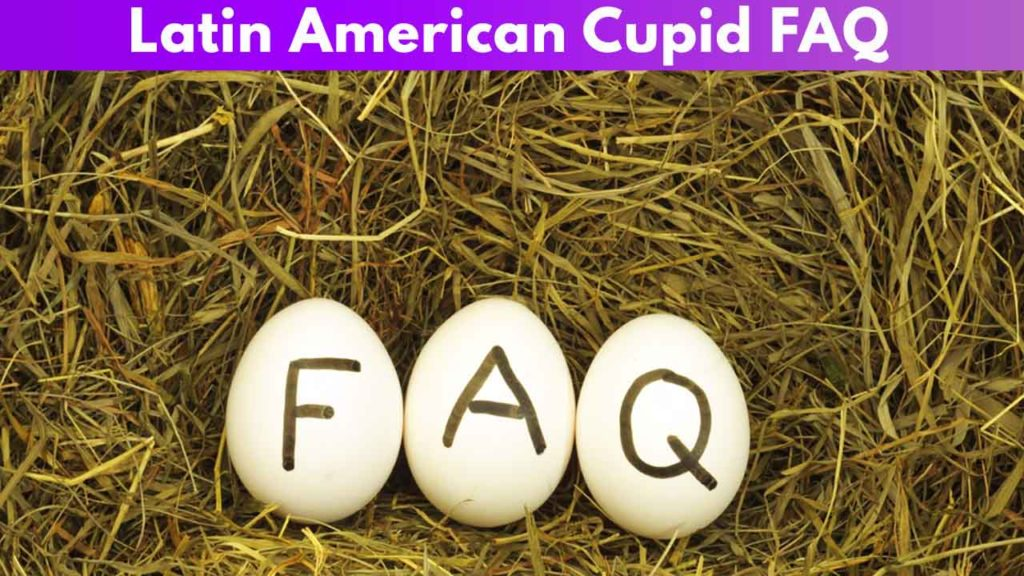 Latin American Cupid FAQ