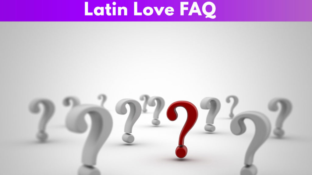 Latin Love FAQ