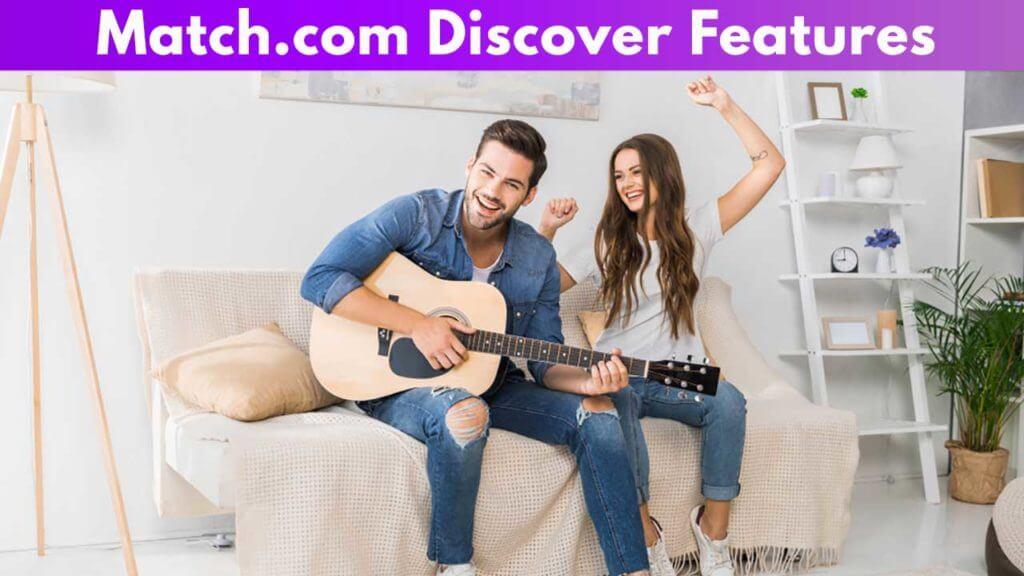 Match.com Discover Features