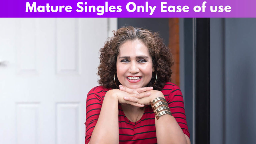 Matured Singles Only Ease of use