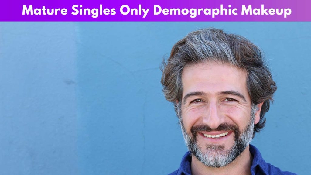 Mature Singles Only Demographic Makeup