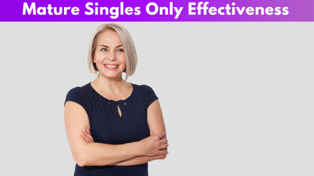 Mature Singles Only Effectiveness