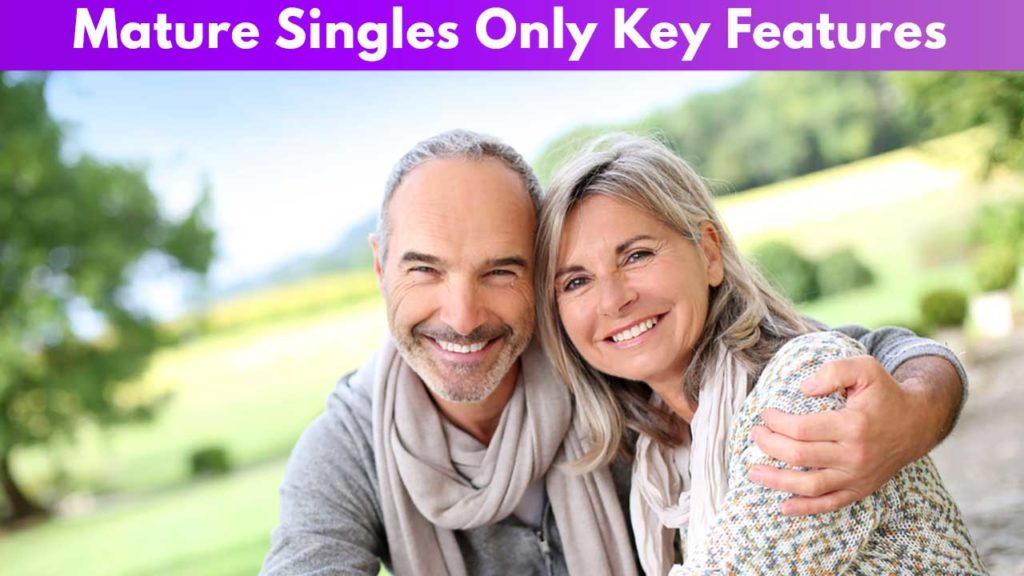 Mature Singles Only Key Features