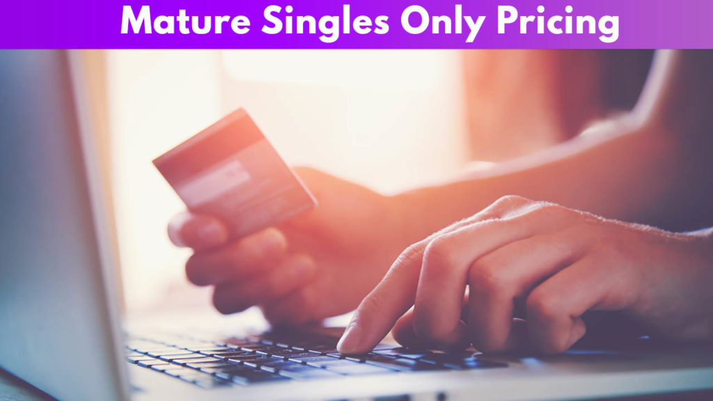 Mature Singles Only Pricing