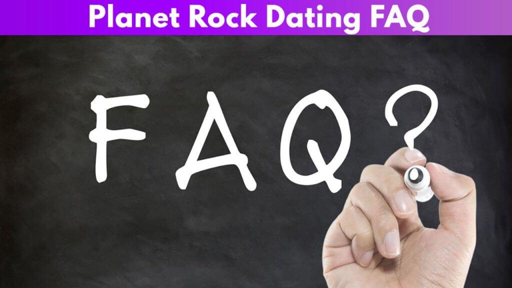 Planet Rock Dating FAQ