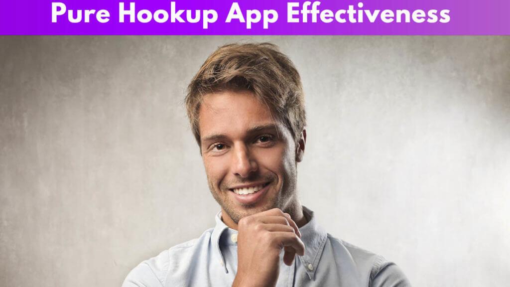 Pure Hookup App Effectiveness
