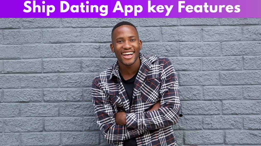 Ship Dating App Key Features