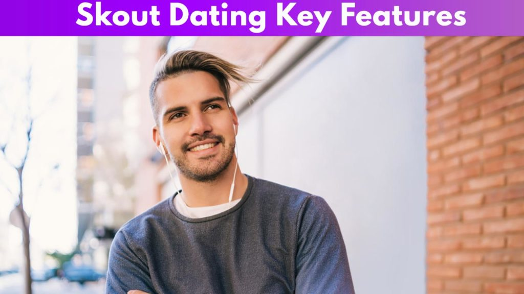 Skout Dating Key Features