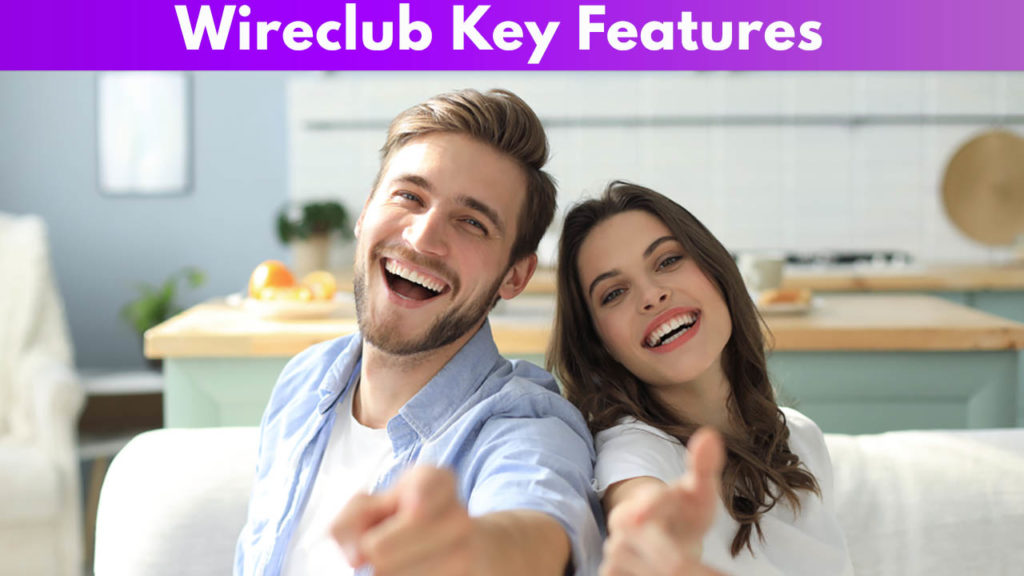 Wireclub Key Features