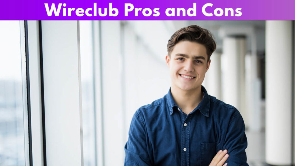 Wireclub Pros and Cons