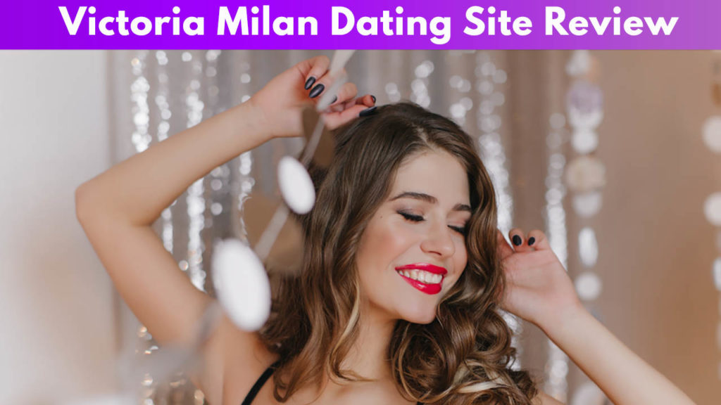 Victoria Milan Dating Site Review